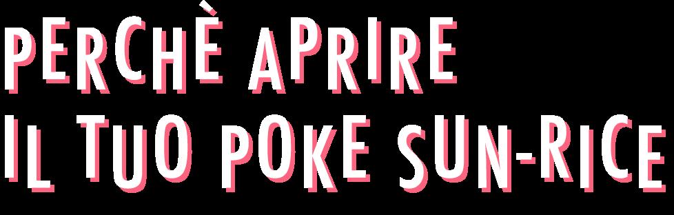 Poke-Sun-Rice-Perché-aprire